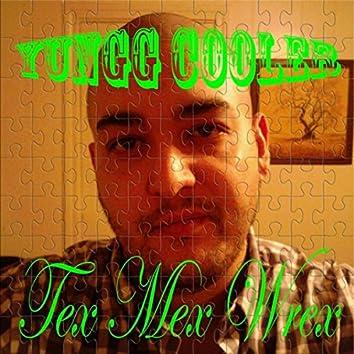 Tex Mex Wrex