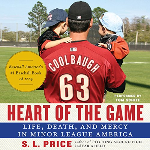 Heart of the Game: Life, Death, and Mercy in Minor League America cover art
