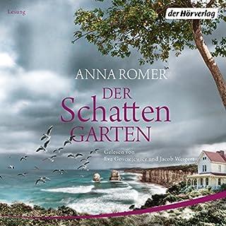 Der Schattengarten                   Autor:                                                                                                                                 Anna Romer                               Sprecher:                                                                                                                                 Eva Gosciejewicz,                                                                                        Jacob Weigert                      Spieldauer: 10 Std. und 37 Min.     67 Bewertungen     Gesamt 4,2