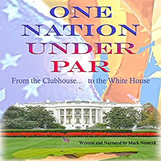 One Nation Under Par: From the Clubhouse, to the White House? cover art