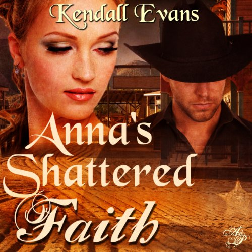 Anna's Shattered Faith audiobook cover art