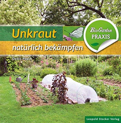 Unkraut natürlich bekämpfen: Bio-Garten Praxis