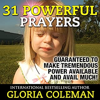 31 Powerful Prayers     Guaranteed to Make Tremendous Power Available and Avail Much              By:                                                                                                                                 Gloria Coleman                               Narrated by:                                                                                                                                 Hillary Hawkins                      Length: 48 mins     11 ratings     Overall 4.5