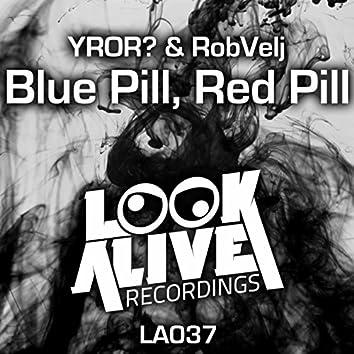Blue Pill, Red Pill