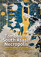 Tombs of the South Asasif Necropolis: Thebes, Karakhamun (TT 223), and Karabasken (TT 391) in the Twenty-fifth Dynasty