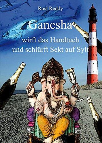 Ganesha wirft das Handtuch und schlürft Sekt auf Sylt
