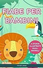 Scaricare Libri FIABE PER BAMBINI: 3 storie illustrate sugli animali PDF