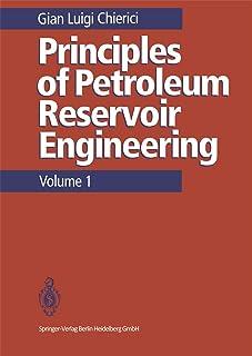 Principles of Petroleum Reservoir Engineering: v. 1