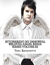 Hitchhiking My Immortal Beloved Angel Kings Kisses: 3