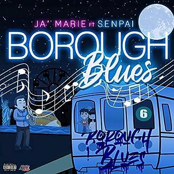 Borough Blues (feat. Senpai)