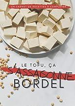 mon carnet de recettes vegan - Le tofu, ça s'assaisonne, bordel: Livre de recettes à compléter soi-même - idée cadeau cuis...