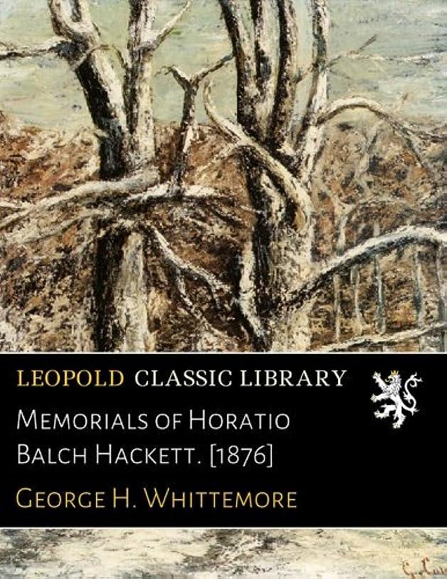 浅い聴くたらいMemorials of Horatio Balch Hackett. [1876]