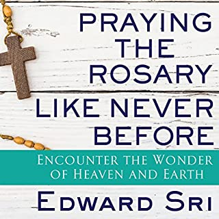 Praying the Rosary Like Never Before audiobook cover art