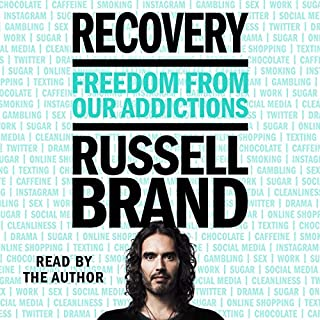 Recovery     Freedom from Our Addictions              By:                                                                                                                                 Russell Brand                               Narrated by:                                                                                                                                 Russell Brand                      Length: 7 hrs and 50 mins     2,334 ratings     Overall 4.7