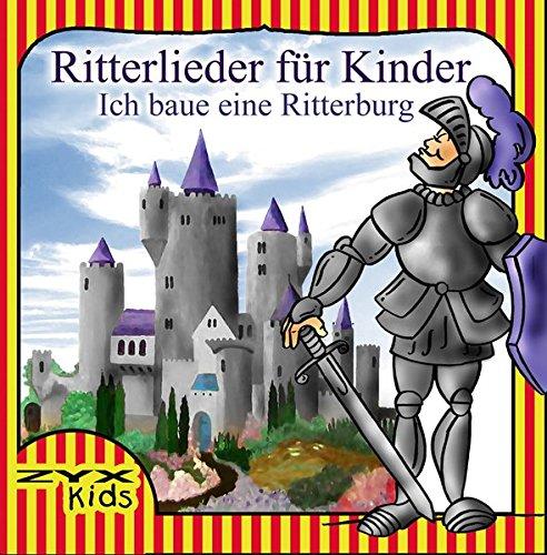 Ich Baue Eine Ritterburg-Ritterlieder Fr Kinder