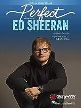 Ed Sheeran - Perfect - Violin & Piano Sheet Music Single