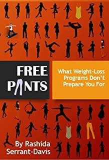 Free Pants: What Weight Loss Programs Don't Prepare You For (English Edition)
