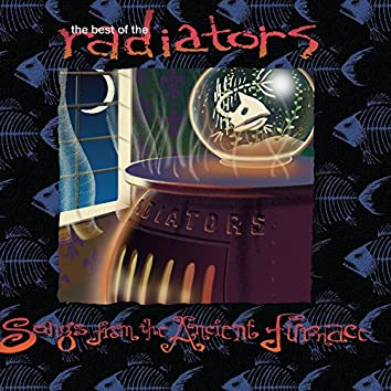 The Best of the Radiators: Songs from the Ancient Furnace