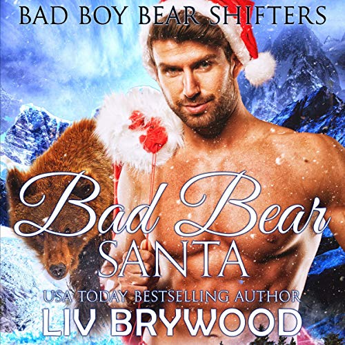 Bad Bear Santa: Bad Boy Bear Shifters, Book 1