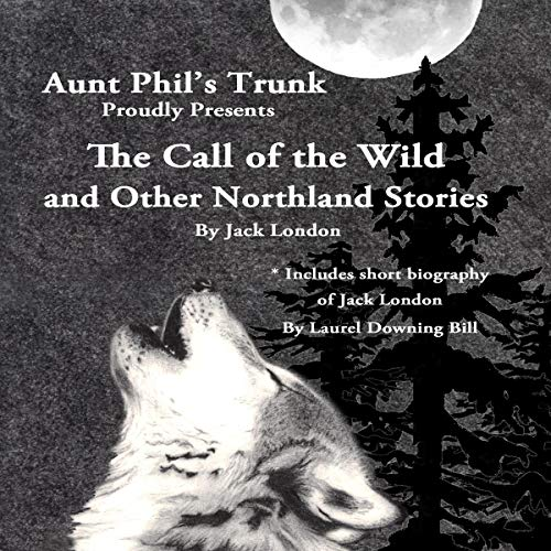 Aunt Phil's Trunk Proudly Presents The Call of the Wild cover art