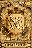 King of Scars: return to the epic fantasy world of the Grishaverse, where magic and science collide (Nikolai duology, Band 1) - Leigh Bardugo