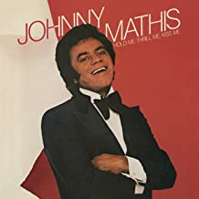hold me kiss me thrill me johnny mathis