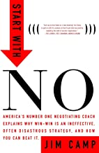Start with NO...The Negotiating Tools that the Pros Don't Want You to Know