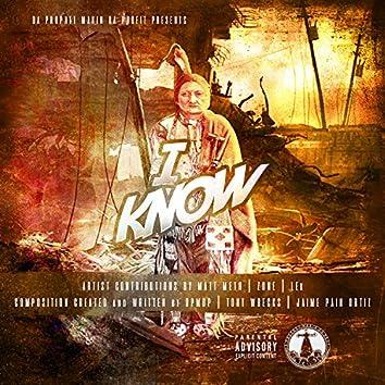 I Know (feat. Matt Meth, Zone & Lex)