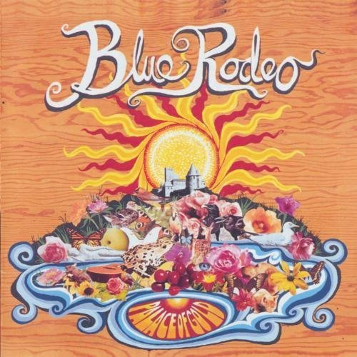 Palace of Gold by Blue Rodeo (2003-07-29)