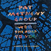 Road to You by PAT GROUP METHENY (2006-02-07)