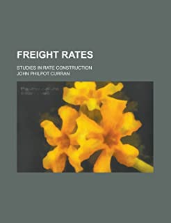 Freight Rates; Studies in Rate Construction
