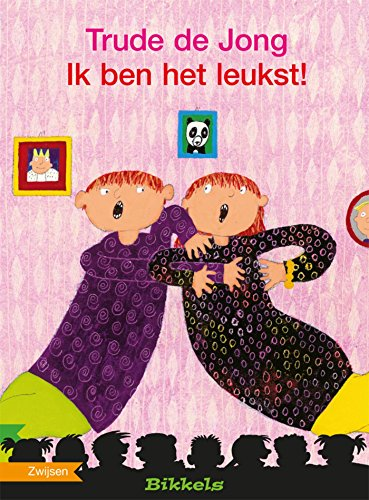 Ik ben het leukst! (Bikkels) (Dutch Edition)