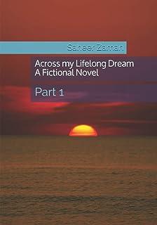 Across my Lifelong Dream: Part 1