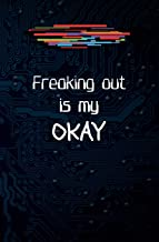 Freaking Out is My Okay: Blank Journal and Musical Theater Quote