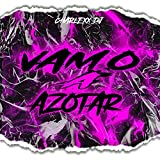 Vamo Azotar [Explicit]