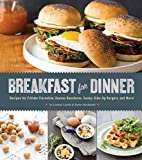 Image of Breakfast for Dinner: Recipes for Frittata Florentine, Huevos Rancheros, Sunny-Side-Up Burgers, and More!