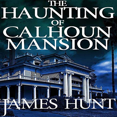 The Haunting of Calhoun Mansion audiobook cover art