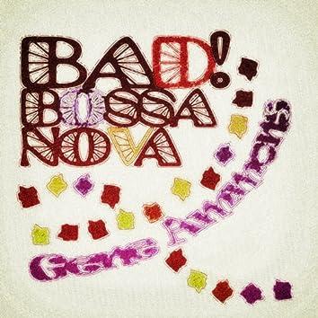 Bad! Bossa Nova (Remastered)