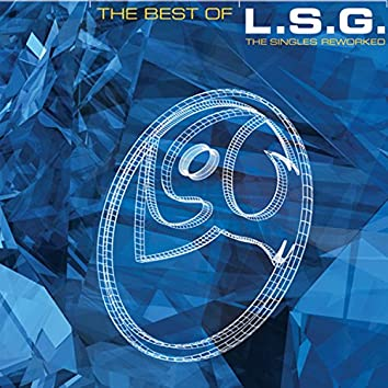 The Best Of L.S.G.: The Singles Reworked