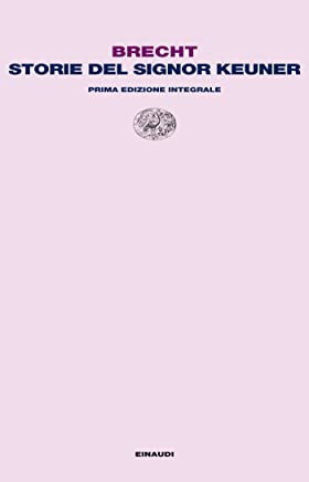 Storie del signor Keuner: Prima edizione integrale (Letture Einaudi Vol. 9)