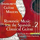 Romantic Music for The Spanish Classical Guitar Vol.2 (Spanische Klassische Gitarre, Guitarra Clásica Española)