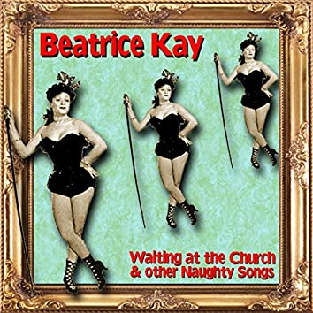 Waiting at the Church and other Naughty Songs