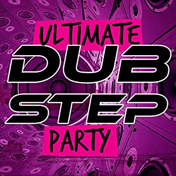 Ultimate Dubstep Party