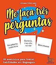 Me faça três perguntas: 50 exercícios para treinar habilidades em linguagem