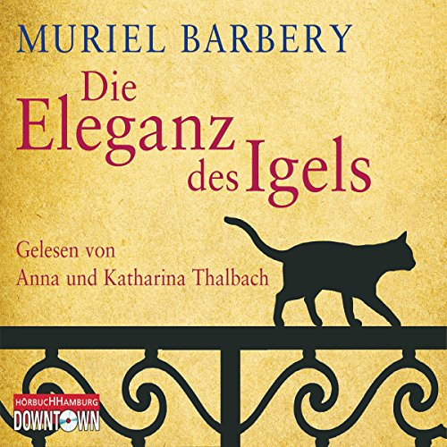 Die Eleganz des Igels                   By:                                                                                                                                 Muriel Barbery                               Narrated by:                                                                                                                                 Anna Thalbach,                                                                                        Katharina Thalbach                      Length: 6 hrs and 44 mins     1 rating     Overall 5.0