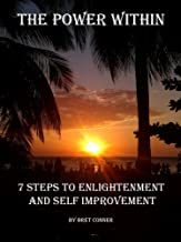 The Power Within: 7 Steps to Enlightenment and Self Improvement