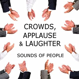 Crowds, Applause & Laughter: Sounds of People