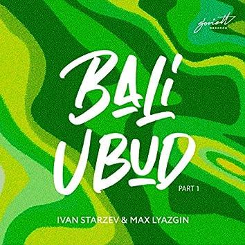 Bali Ubud, Pt. 1