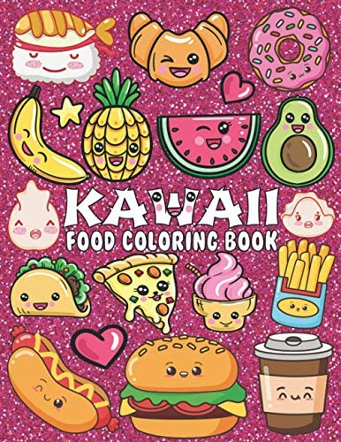 Kawaii Food Coloring Book 50 Fun and Cute Coloring Book For Adults and Kids of All Ages Kawaii product image