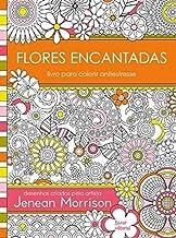 Flores Encantadas: Livro para Colorir Antiestresse